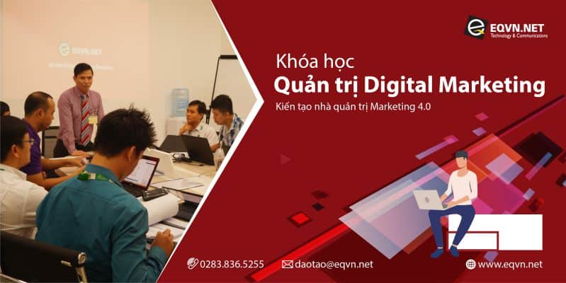 Quản trị Digital Marketing tại trung tâm đào tạo eqvn
