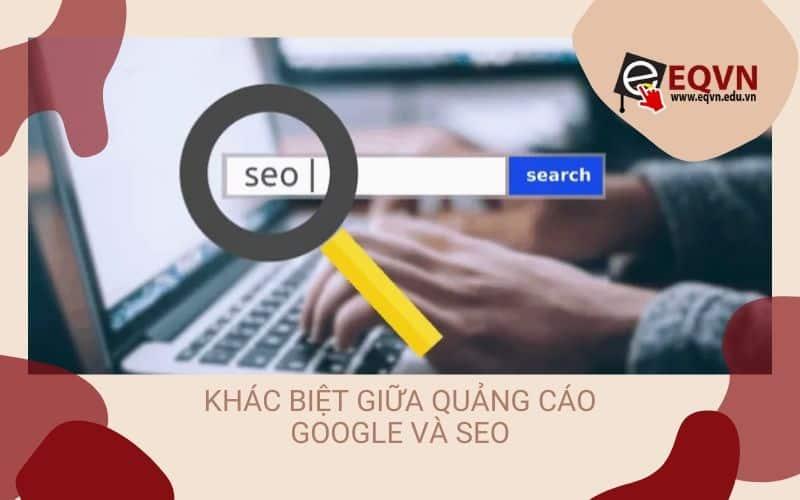 khac biet giua quang cao google và seo