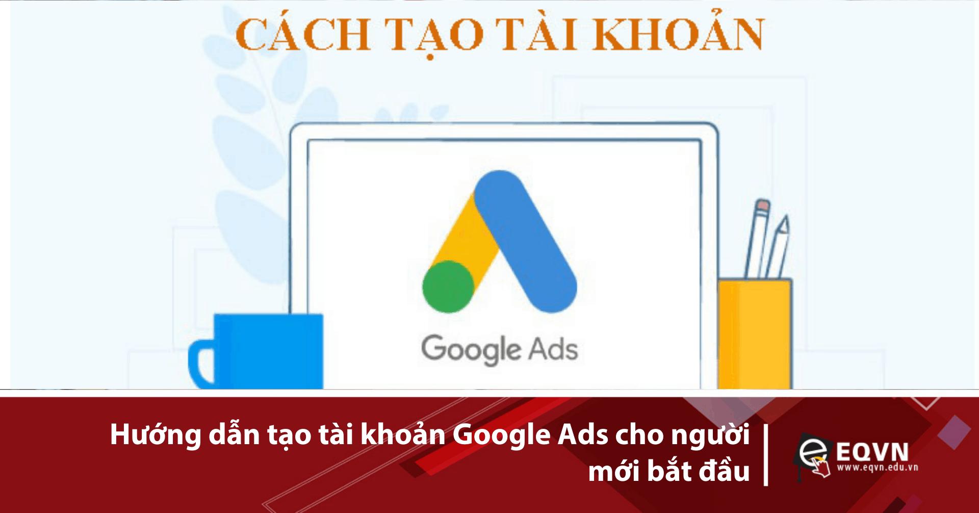 Tạo tài khoản quảng cáo Google