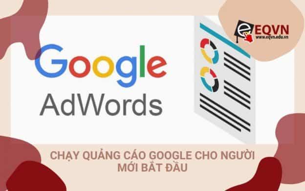 Cách chạy quảng cáo google adwords cho người mới bắt đầu