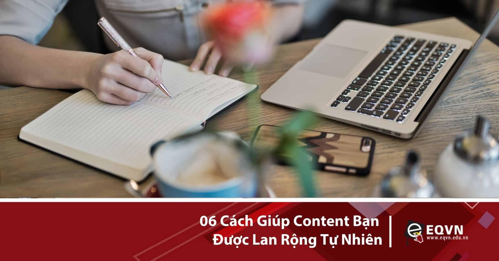 06 cách giúp Content bạn được lan rộng tự nhiên
