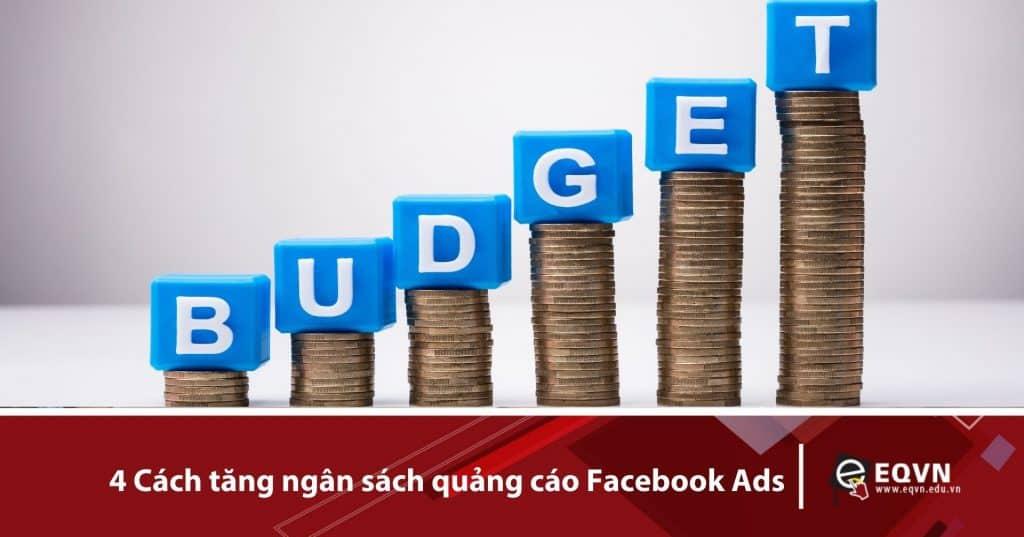 4 Cách tăng ngân sách quảng cáo Facebook Ads