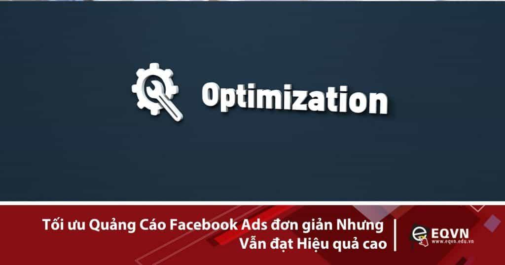Tối-ưu-quảng-cáo-facebook-ads-đơn-giản-nhưng-vẫn-đạt-hiệu-quả-cao