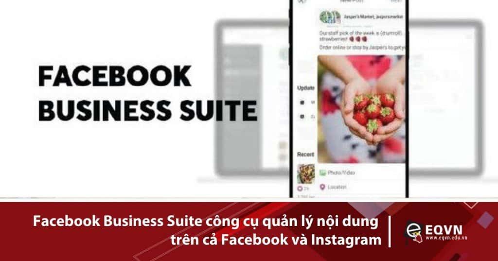 Facebook Business Suite công cụ quản lý nội dung trên cả Facebook và Instagram