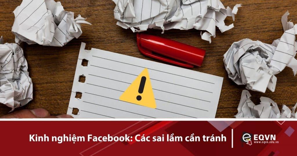 Kinh nghiệm Facebook: Các sai lầm